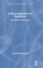 Corpus Linguistics for Education : A Guide for Research - Book