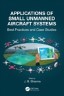 Applications of Small Unmanned Aircraft Systems : Best Practices and Case Studies - Book