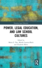 Power, Legal Education, and Law School Cultures - Book