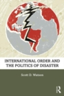 International Order and the Politics of Disaster - Book