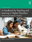 A Handbook for Teaching and Learning in Higher Education : Enhancing academic practice - Book