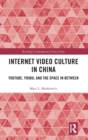 Internet Video Culture in China : YouTube, Youku, and the Space in Between - Book