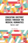 "Educating Doctors' Senses Through The Medical Humanities : ""How Do I Look?"" - Book"
