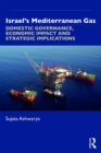Israel's Mediterranean Gas : Domestic Governance, Economic Impact, and Strategic Implications - Book