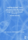 Learning Through Touch : Supporting Learners with Multiple Disabilities and Vision Impairment Through a Bioecological Systems Perspective - Book
