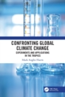 Confronting Global Climate Change : Experiments & Applications in the Tropics - Book