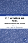 Self, Motivation, and Virtue : Innovative Interdisciplinary Research - Book