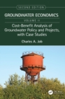 Cost-Benefit Analysis of Groundwater Policy and Projects, with Case Studies : Groundwater Economics, Volume 2 - Book