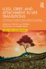 Loss, Grief, and Attachment in Life Transitions : A Clinician's Guide to Secure Base Counseling - Book