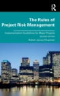 The Rules of Project Risk Management : Implementation Guidelines for Major Projects - Book