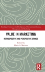 Value in Marketing : Retrospective and Perspective Stance - Book