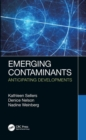 Emerging Contaminants : Anticipating Developments - Book
