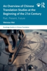 An Overview of Chinese Translation Studies at the Beginning of the 21st Century : Past, Present, Future - Book