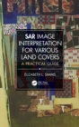 SAR Image Interpretation for Various Land Covers : A Practical Guide - Book