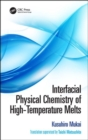 Interfacial Physical Chemistry of High-Temperature Melts - Book