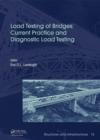 Load Testing of Bridges : Current Practice and Diagnostic Load Testing - Book