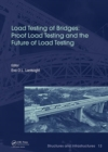 Load Testing of Bridges : Proof Load Testing and the Future of Load Testing - Book