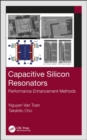 Capacitive Silicon Resonators : Performance Enhancement Methods - Book