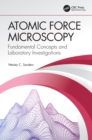 Atomic Force Microscopy : Fundamental Concepts and Laboratory Investigations - Book