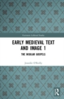 Early Medieval Text and Image : The Insular Gospel Books - Book