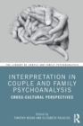 Interpretation in Couple and Family Psychoanalysis : Cross-Cultural Perspectives - Book