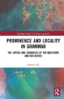 Prominence and Locality in Grammar : The Syntax and Semantics of Wh-Questions and Reflexives - Book