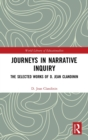 Journeys in Narrative Inquiry : The Selected Works of D. Jean Clandinin - Book