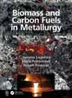 Biomass and Carbon Fuels in Metallurgy - Book
