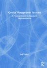 Quality Management Systems : A Practical Guide to Standards Implementation - Book