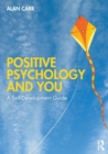 Positive Psychology and You : A Self-Development Guide - Book