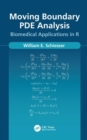 Moving Boundary PDE Analysis : Biomedical Applications in R - Book