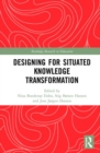 Designing for Situated Knowledge Transformation - Book