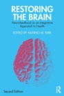 Restoring the Brain : Neurofeedback as an Integrative Approach to Health - Book