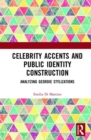 Celebrity Accents and Public Identity Construction : Analyzing Geordie Stylizations - Book