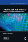 The Golden Age of Data : Media Analytics in Study & Practice - Book