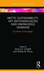 Arctic Sustainability, Key Methodologies and Knowledge Domains : A Synthesis of Knowledge I - Book