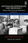 Nationalism, Referendums and Democracy : Voting on Ethnic Issues and Independence - Book