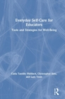 Everyday Self-Care for Educators : Tools and Strategies for Well-Being - Book