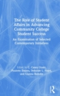 The Role of Student Affairs in Advancing Community College Student Success : An Examination of Selected Contemporary Initiatives - Book