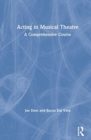 Acting in Musical Theatre : A Comprehensive Course - Book