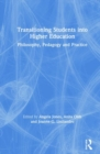 Transitioning Students in Higher Education : Philosophy, Pedagogy and Practice - Book