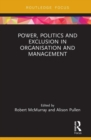 Power, Politics and Exclusion in Organization and Management - Book