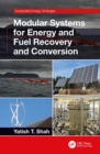 Modular Systems for Energy and Fuel Recovery and Conversion - Book