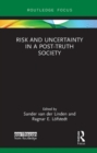 Risk and Uncertainty in a Post-Truth Society - Book
