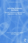 Accessing Academic Discourse : Systemic Functional Linguistics and Legitimation Code Theory - Book