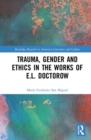 Trauma, Gender and Ethics in the Works of E.L. Doctorow - Book
