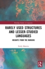 Rarely Used Structures and Lesser-Studied Languages : Insights from the Margins - Book