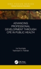 Advancing Professional Development Through CPE in Public Health - Book