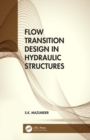 Flow Transition Design in Hydraulic Structures - Book