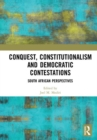 Conquest, Constitutionalism and Democratic Contestations : South African Perspectives - Book